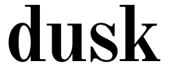 *Dusk Magazine